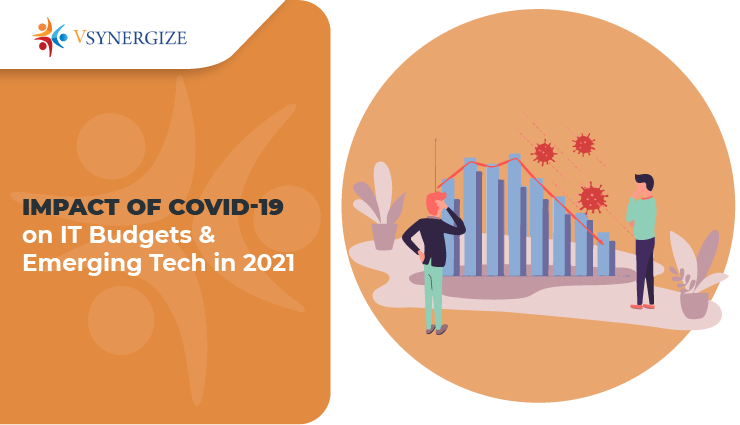 Impact of COVID19 on It budget and emerging technologies
