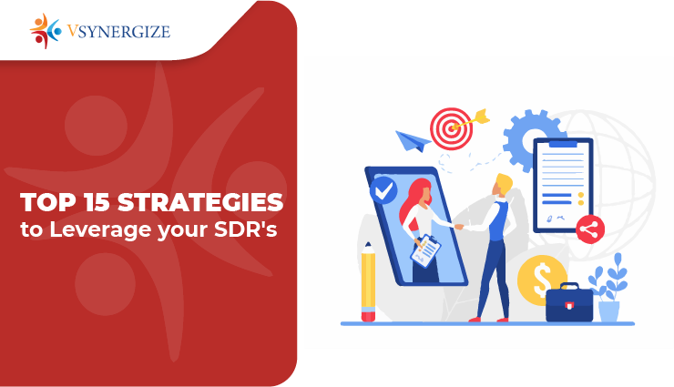 Top 15 Strategies to Leverage your SDR's