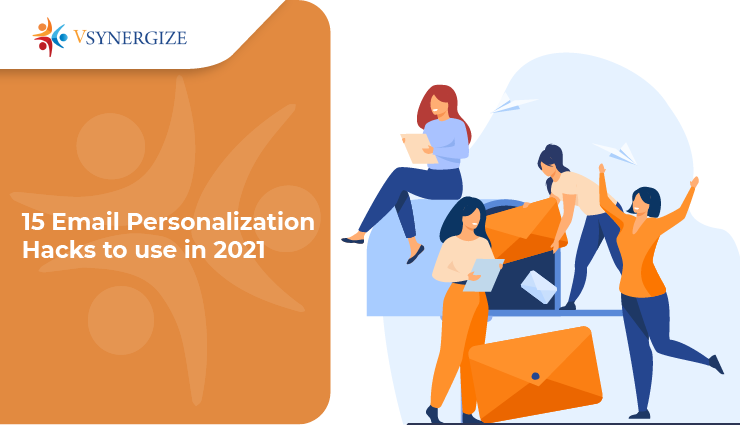 15 Email personalization hacks to use in 2021