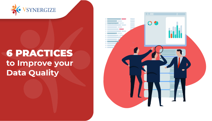 6 Practices to improve your data quality