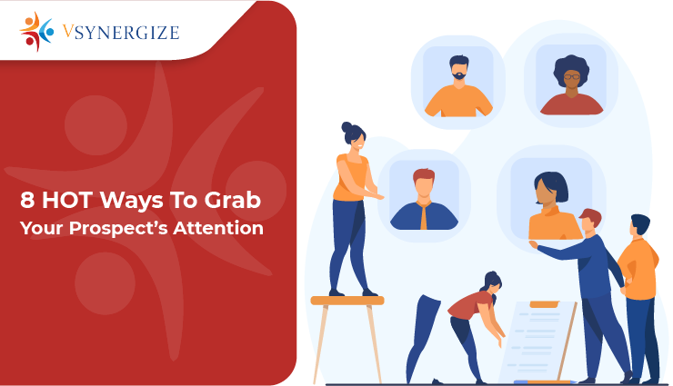 8 Hot ways to grab prospects attention