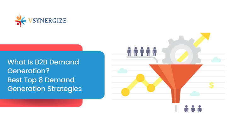 7 B2B Demand Generation Strategies for 2021