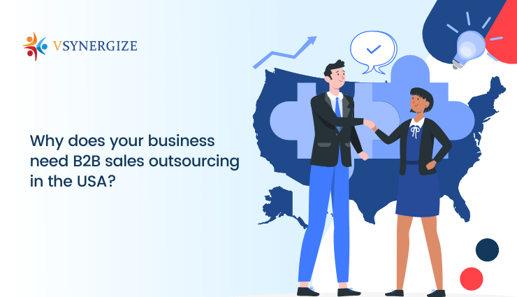 Why Your Business Needs a B2B Sales Outsourcing